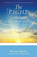The L.I.G.H.T. Seminar: Living In the Gifts of the Holy Trinity