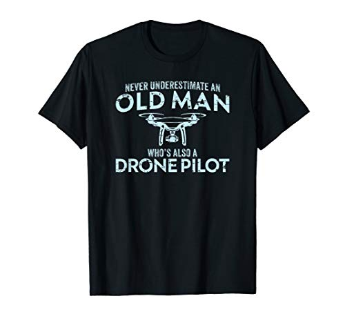 Mens Old Man Drone Pilot Tshirt Men Quadcopter Operator Gift UAV