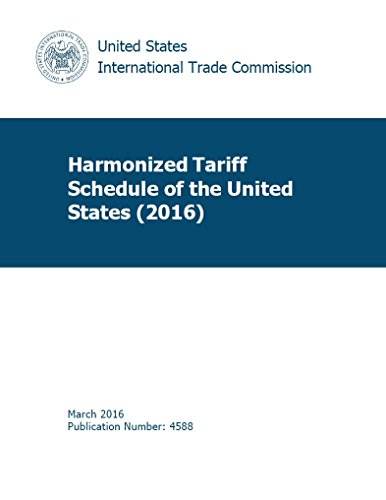 Harmonized Tariff Schedules of the United States Annotated for Statistical Reporting Purposes 28th Edition 2016 (English Edition)