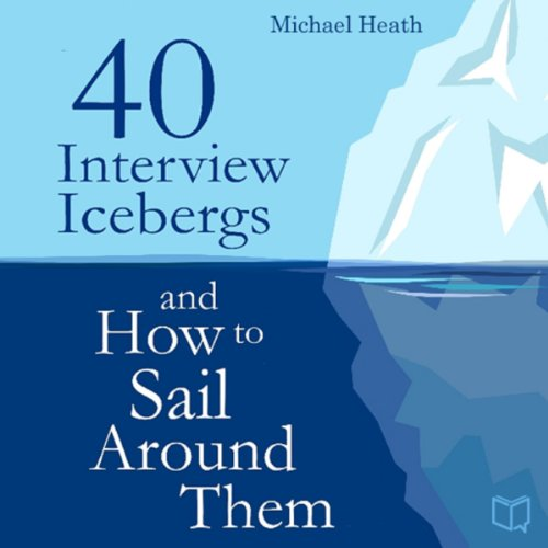 40 Interview Icebergs and How to Sail Around Them audiobook cover art