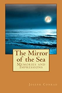 The Mirror of the Sea: Memories and Impressions