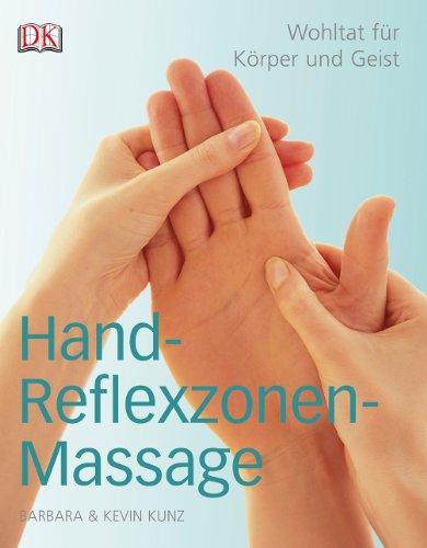 Kunz, Barbara und Kevin<br />Handreflexzonenmassage: Wohltat für Körper und Geist