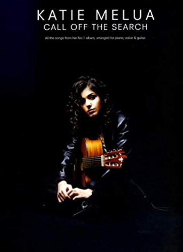 Katie Melua: Call Off The Search. All the songs from her No, 1 album, arranged for piano, voice & guitar