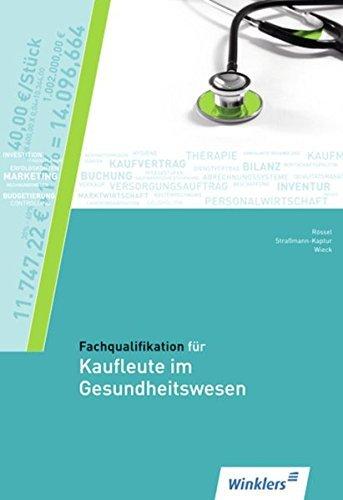 Fachqualifikation für Kaufleute im Gesundheitswesen: Schülerband by Monika Rössel (2012-09-05)