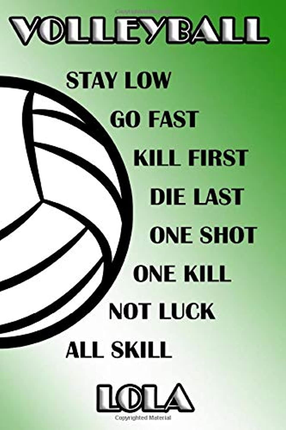 効率ヘルメットバイオリニストVolleyball Stay Low Go Fast Kill First Die Last One Shot One Kill Not Luck All Skill Lola: College Ruled | Composition Book | Green and White School Colors