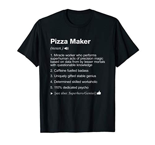 Pizza Maker - Job Definition Meaning Funny T-Shirt