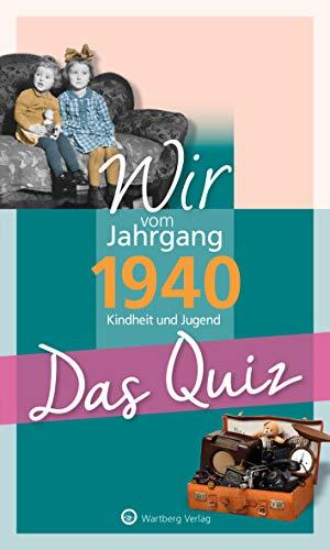 Wir vom Jahrgang 1940 - Das Quiz: Kindheit und Jugend (Jahrgangsquizze)