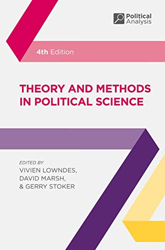 Compare Textbook Prices for Theory and Methods in Political Science Political Analysis 4th ed. 2018 Edition ISBN 9781137603517 by Lowndes, Vivien,Marsh, David,Stoker, Gerry