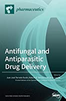 Antifungal and Antiparasitic Drug Delivery