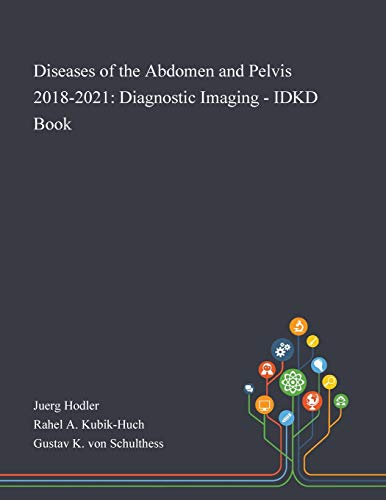 Diseases of the Abdomen and Pelvis 2018-2021: Diagnostic Imaging - IDKD Book