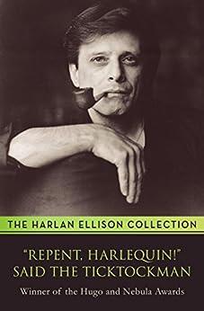 """Repent, Harlequin!"" Said the Ticktockman by [Harlan Ellison]"