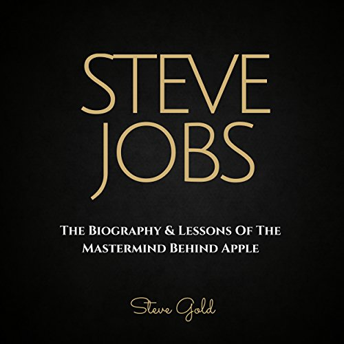 Steve Jobs: The Biography & Lessons of the Mastermind Behind Apple audiobook cover art