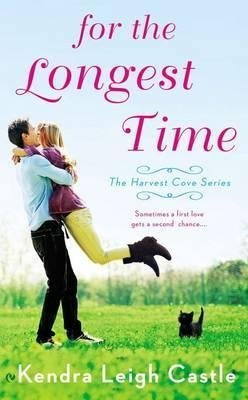 [For the Longest Time: The Harvest Cove Series] [Author: Castle, Kendra...