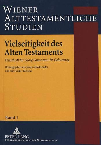 Vielseitigkeit Des Alten Testaments: Festschrift Fuer Georg Sauer Zum 70. Geburtstag: 1 (Wiener Alttestamentliche Studien)
