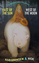 East of the Sun and West of the Moon: A Norwegian Folktale