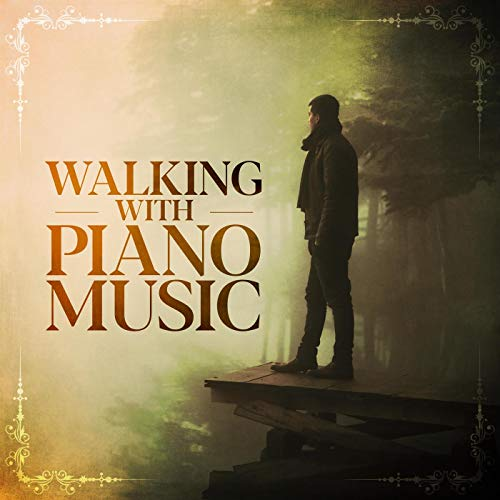 Walking with Piano Music