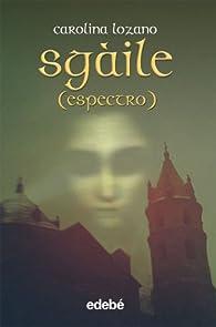 SGÀILE  de Carolina Lozano par  Carolina Lozano Ruiz