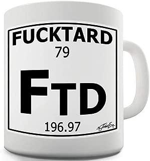 PERIODIC TABLE OF SWEARING FUCKTARD NOVELTY MUG - Coffee Mug Gift Coffee Mug 11OZ Coffee Mug