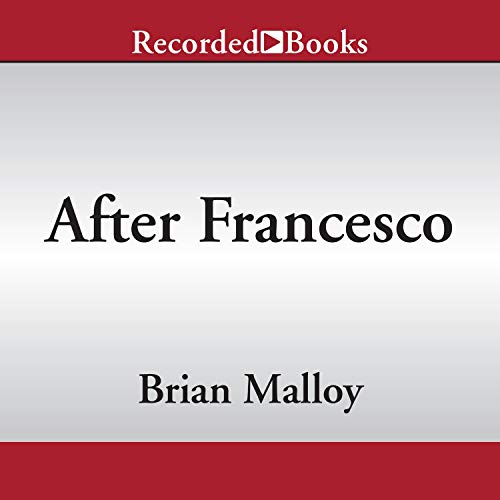 After Francesco Audiobook By Brian Malloy cover art
