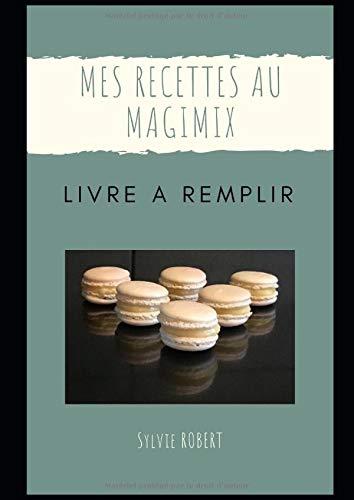 Mes recettes au Magimix: livre à remplir