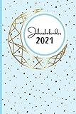Jahreskalender 2021: Jahresplaner und Kalender für das Jahr 2021 von Januar bis Dezember mit...