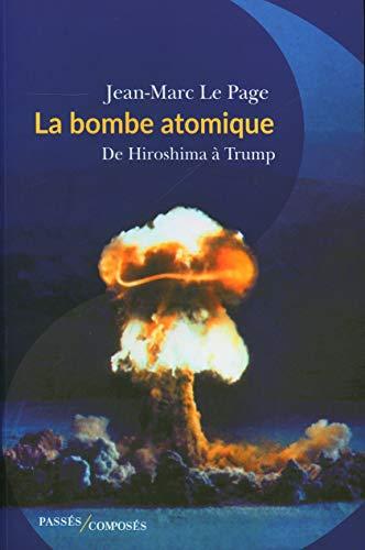 La Bombe atomique: De Hiroshima à Trump