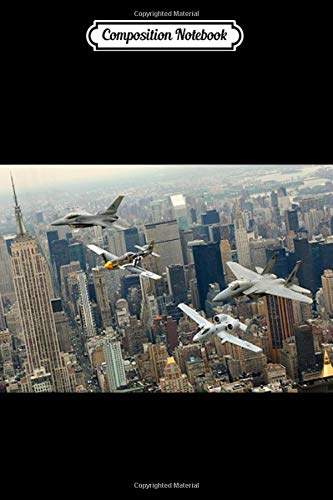 Composition Notebook: New York City Skyline JetsA10 Warthog F15 F16 WW2 Mustang Journal Notebook Blank Lined Ruled 6x9 100 Pages