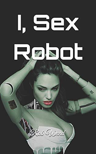 I, Sex Robot