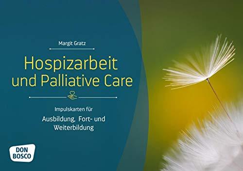 Hospizarbeit und Palliative Care: Impulskarten für Ausbildung, Fort- und Weiterbildung (Themenkarten für Erwachsenenbildung, Seelsorge und Beratung)