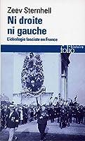 NI Droite NI Gauche: L'Ideologie Fasciste En France