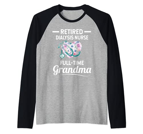 Diálisis Jubilado Enfermera Tiempo completo Abuela Camiseta Manga Raglan