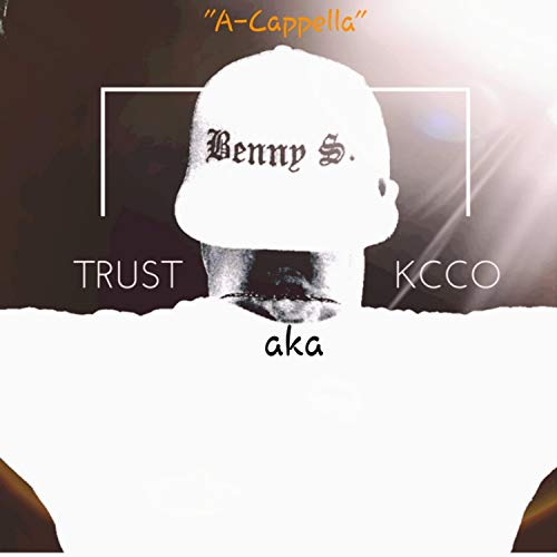 Trust Aka Kcco (A-Cappella)