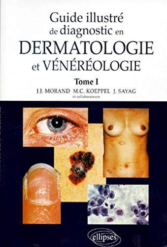 Guide illustré de diagnostic en dermatologie et vénéréologie