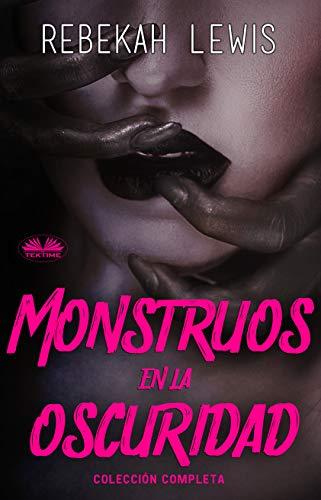 Monstruos en la Oscuridad: Colección completa de Rebekah Lewis