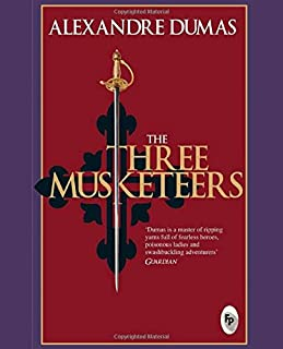 The Three Musketeers: by Alexandre Dumas