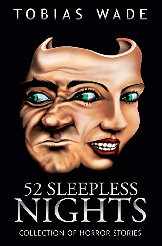 52 Sleepless Nights: 50+ Monsters, Murders, Demons, and Ghosts. Short Horror Stories and Legends.