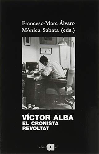 Víctor Alba. El Cronista Revoltat: 41 (Llibres del Contemporani)