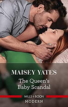 The Queen's Baby Scandal (One Night With Consequences Book 60) by [Maisey Yates]