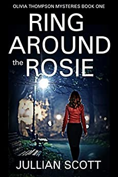 Ring Around the Rosie (An Olivia Thompson Mystery Book 1) (English Edition) par [Jullian Scott]