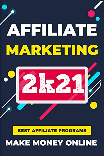 Affiliate Marketing 2k21: Let's dive into types of affiliate programs for 2021
