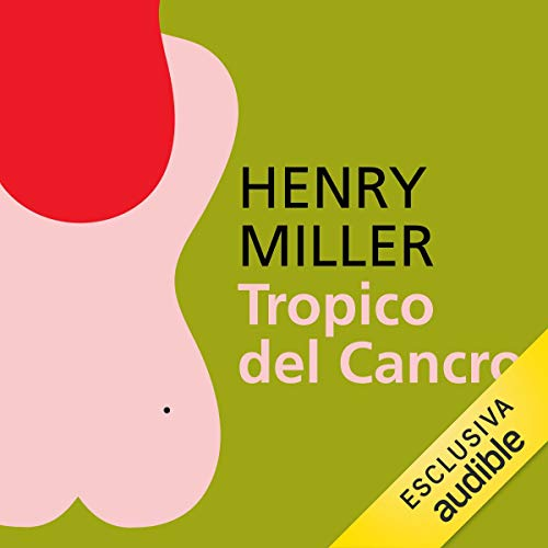 Tropico del Cancro                   By:                                                                                                                                 Henry Miller                               Narrated by:                                                                                                                                 Massimo De Santis                      Length: 10 hrs and 9 mins     Not rated yet     Overall 0.0