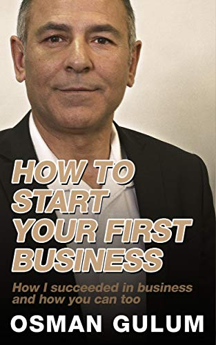 Book: How to start your first business by Osman Gulum