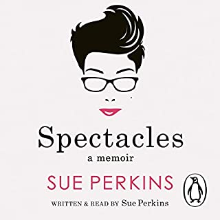 Spectacles                   By:                                                                                                                                 Sue Perkins                               Narrated by:                                                                                                                                 Sue Perkins                      Length: 8 hrs and 43 mins     76 ratings     Overall 4.6