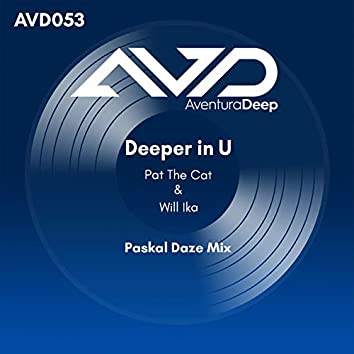 Deeper in U (Paskal Daze Radio Edit)