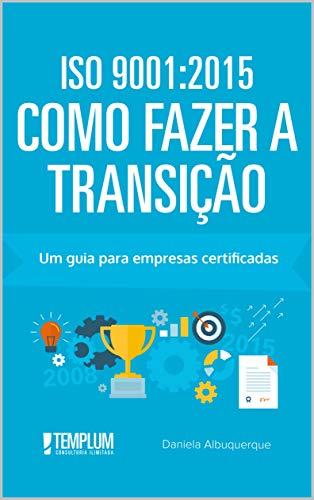 ISO 9001: 2015 como fazer a transição