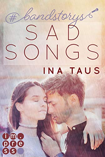 #bandstorys: Sad Songs (Band 2): New Adult Romance