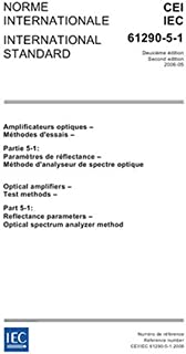 IEC 61290-5-1 Ed. 2.0 b:2006, Optical amplifiers - Test methods - Part 5-1: Reflectance parameters - Optical spectrum analyzer method