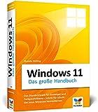 Windows 11: Das große Handbuch. Standardwerk für Einsteiger und Fortgeschrittene – alle Grundlagen und Profitipps
