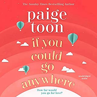 If You Could Go Anywhere                   By:                                                                                                                                 Paige Toon                           Length: Not Yet Known     Not rated yet     Overall 0.0