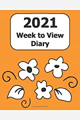 """2021 Weekly Diary: Large Print (Orange Floral Cover) - 8"""" x 10"""" with Months, Important Dates & Week to View Planner - Simple layout. Large Print. Easy to use for visually impaired Paperback"""